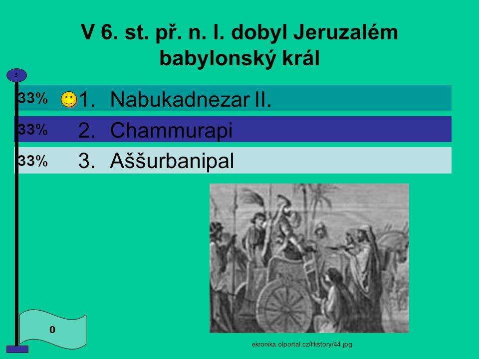 V 6. st. př. n. l. dobyl Jeruzalém babylonský král