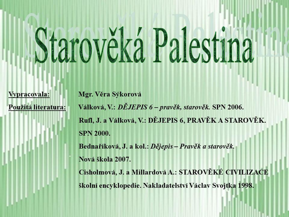 Starověká Palestina Vypracovala: Mgr. Věra Sýkorová