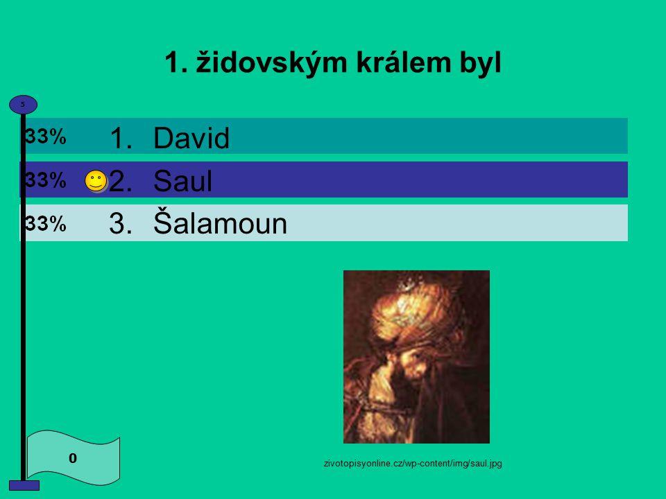 1. židovským králem byl David Saul Šalamoun