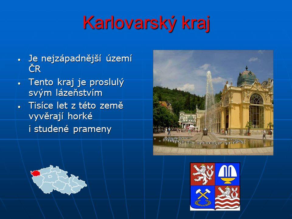 Karlovarský kraj Je nejzápadnější území ČR