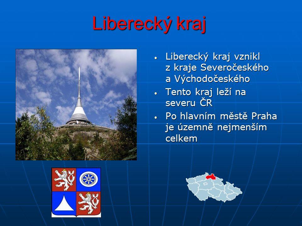 Liberecký kraj Liberecký kraj vznikl z kraje Severočeského a Východočeského. Tento kraj leží na severu ČR.