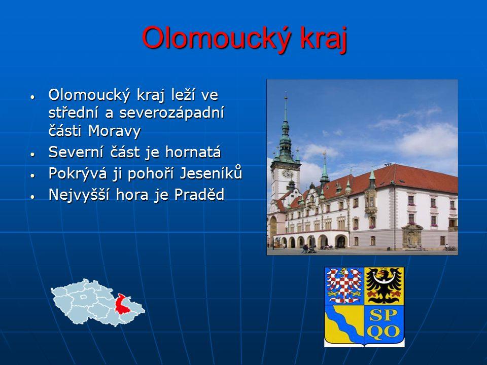 Olomoucký kraj Olomoucký kraj leží ve střední a severozápadní části Moravy. Severní část je hornatá.