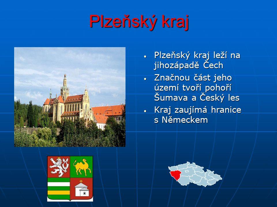 Plzeňský kraj Plzeňský kraj leží na jihozápadě Čech