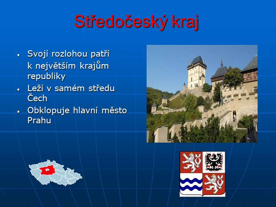 Středočeský kraj Svojí rozlohou patří k největším krajům republiky