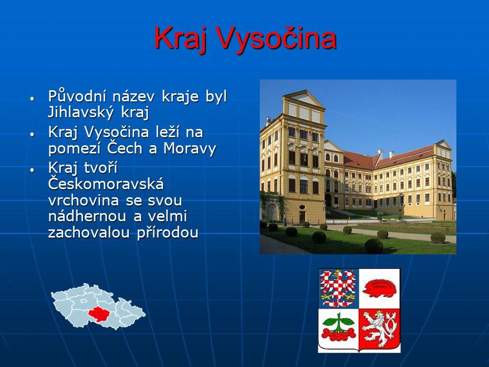 Kraj Vysočina Původní název kraje byl Jihlavský kraj