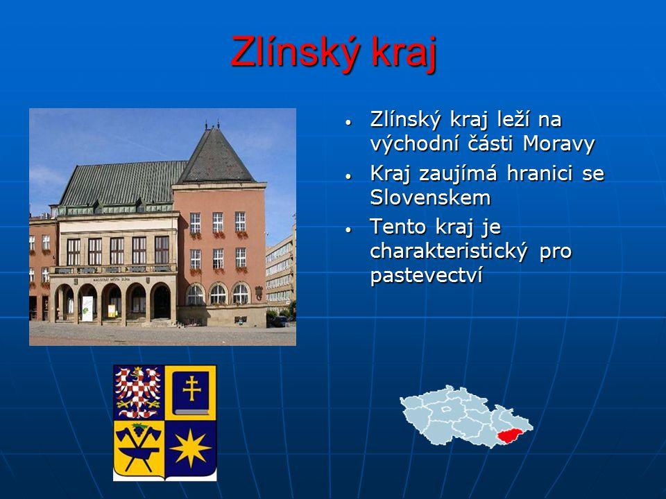 Zlínský kraj Zlínský kraj leží na východní části Moravy