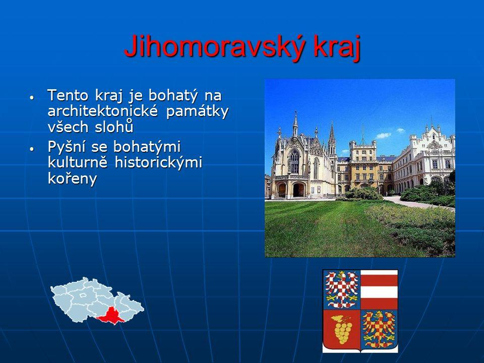 Jihomoravský kraj Tento kraj je bohatý na architektonické památky všech slohů.