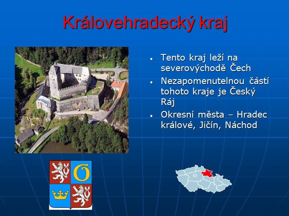 Královehradecký kraj Tento kraj leží na severovýchodě Čech