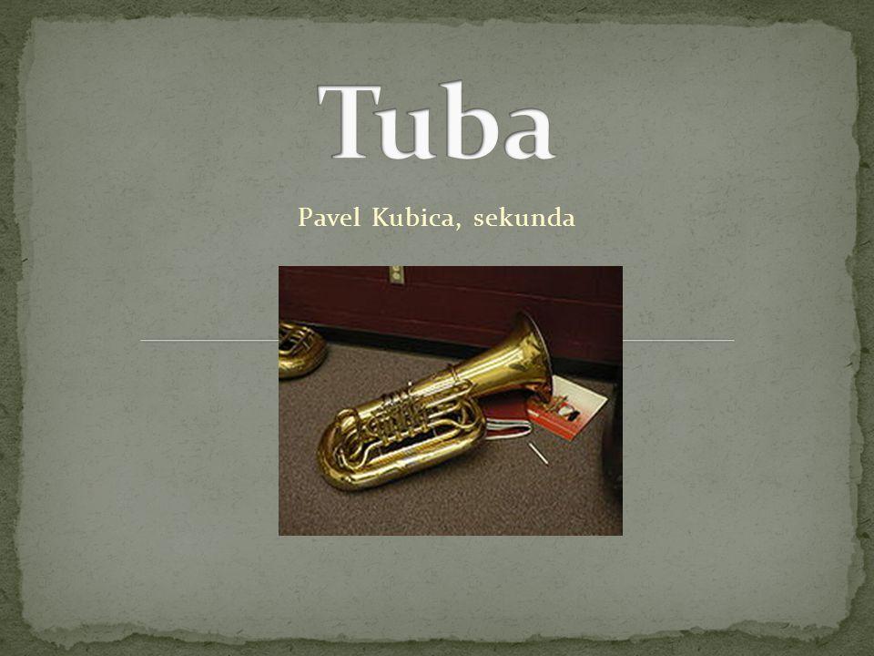 Tuba Pavel Kubica, sekunda