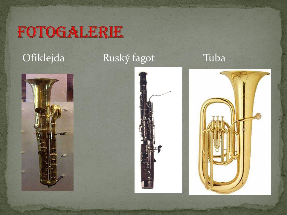 Fotogalerie Ofiklejda Ruský fagot Tuba