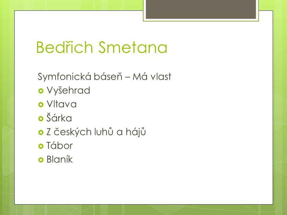 Bedřich Smetana Symfonická báseň – Má vlast Vyšehrad Vltava Šárka