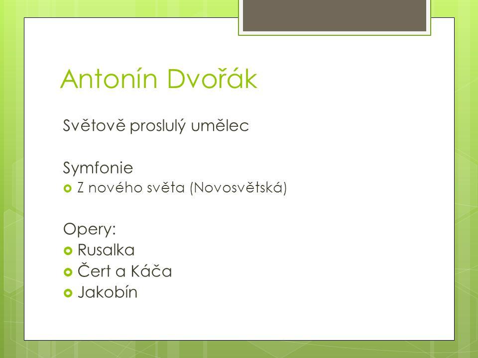 Antonín Dvořák Světově proslulý umělec Symfonie Opery: Rusalka