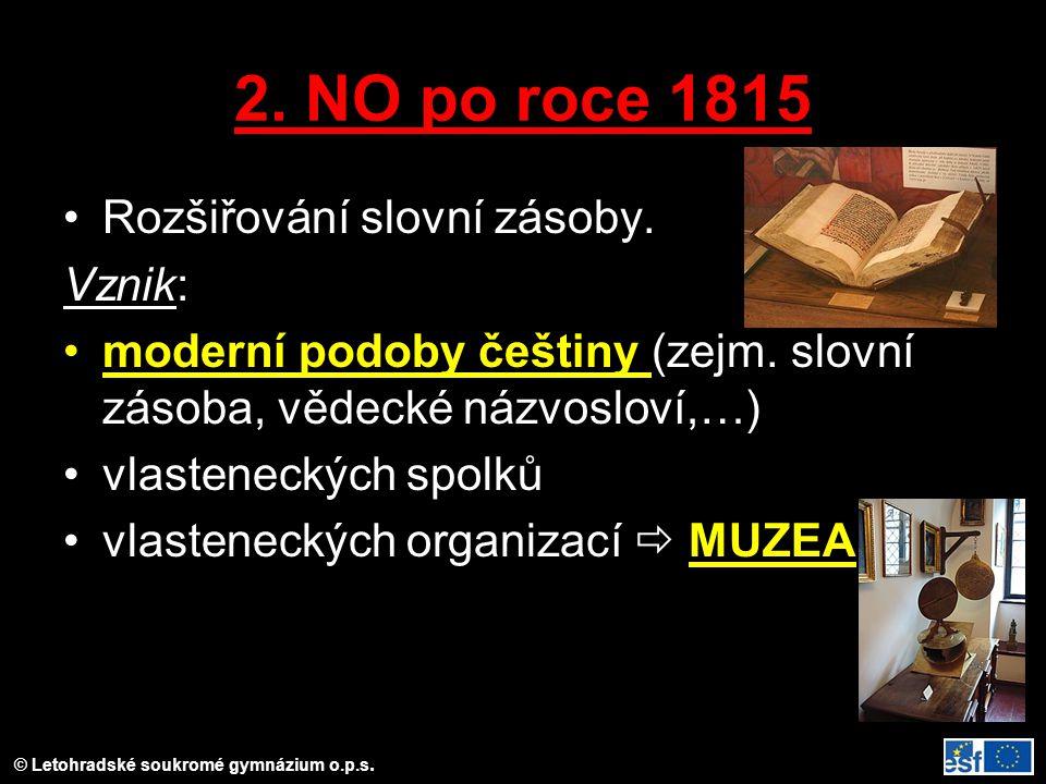 2. NO po roce 1815 Rozšiřování slovní zásoby. Vznik:
