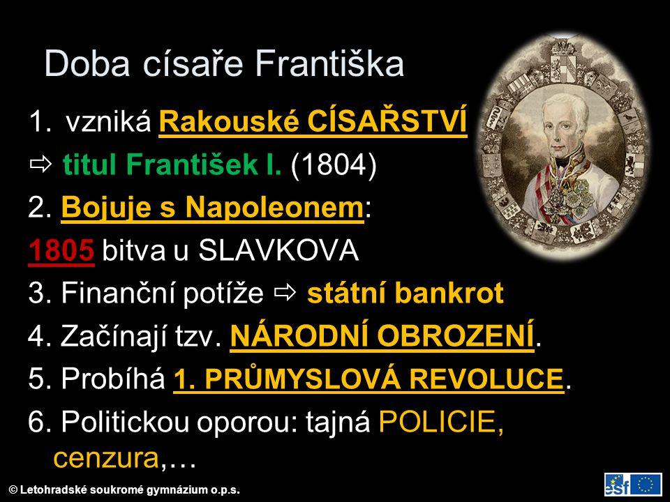 Doba císaře Františka vzniká Rakouské CÍSAŘSTVÍ