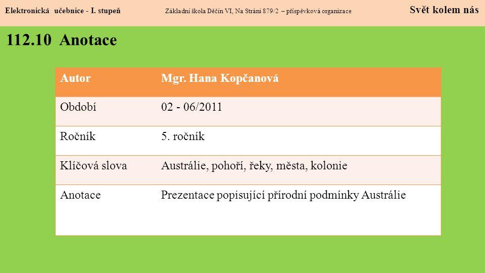 112.10 Anotace Autor Mgr. Hana Kopčanová Období 02 - 06/2011 Ročník