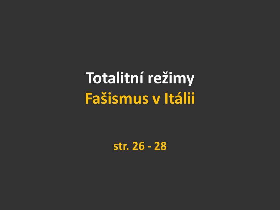 Totalitní režimy Fašismus v Itálii