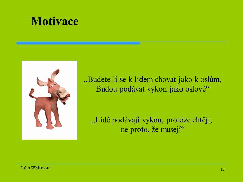 """Motivace """"Budete-li se k lidem chovat jako k oslům,"""
