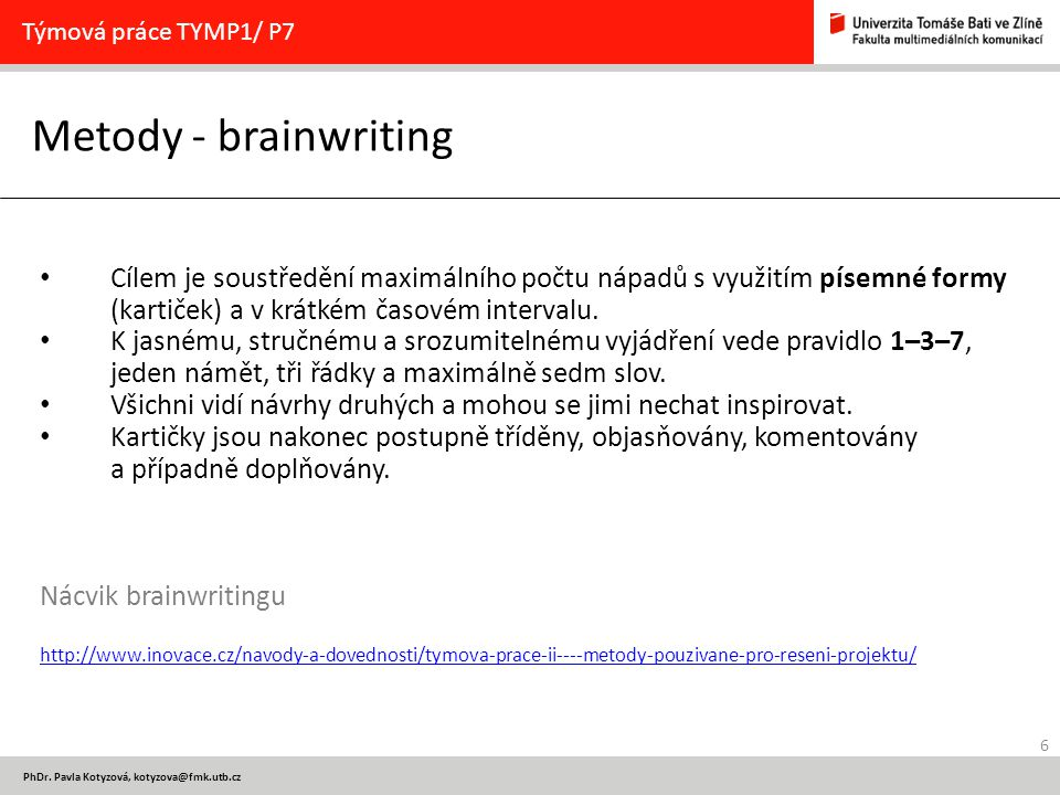 Týmová práce TYMP1/ P7 Metody - brainwriting.