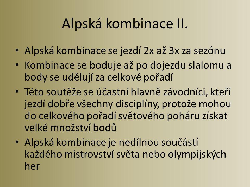 Alpská kombinace II. Alpská kombinace se jezdí 2x až 3x za sezónu