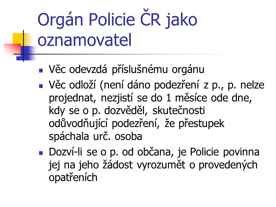 Orgán Policie ČR jako oznamovatel