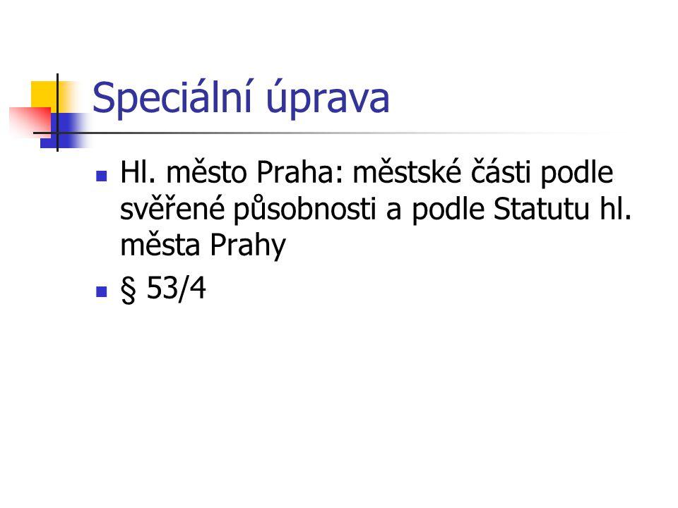 Speciální úprava Hl. město Praha: městské části podle svěřené působnosti a podle Statutu hl. města Prahy.
