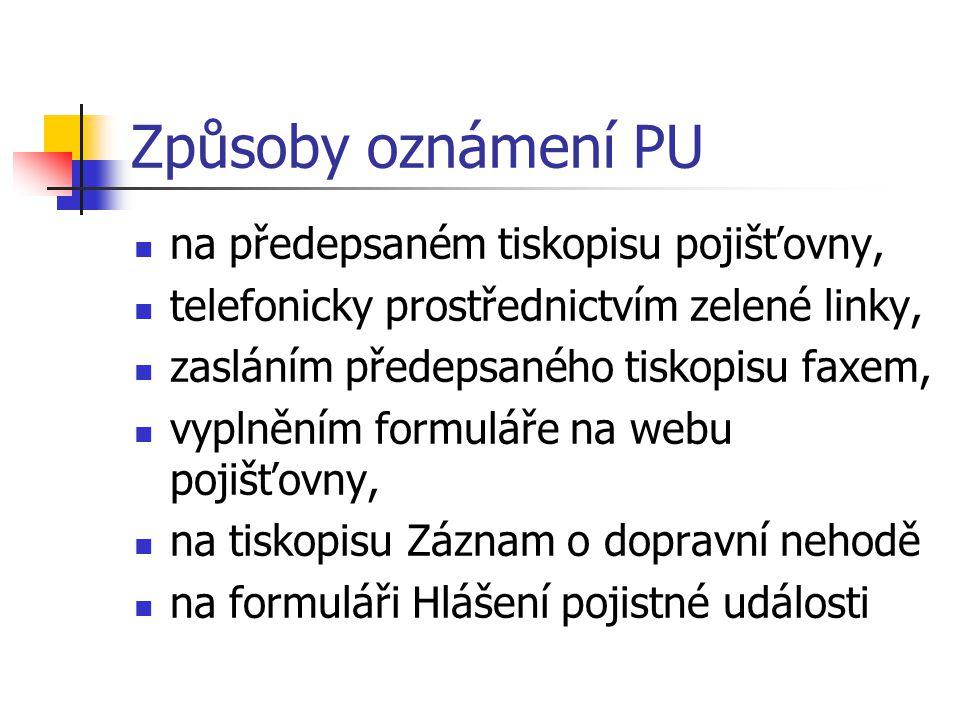 Způsoby oznámení PU na předepsaném tiskopisu pojišťovny,