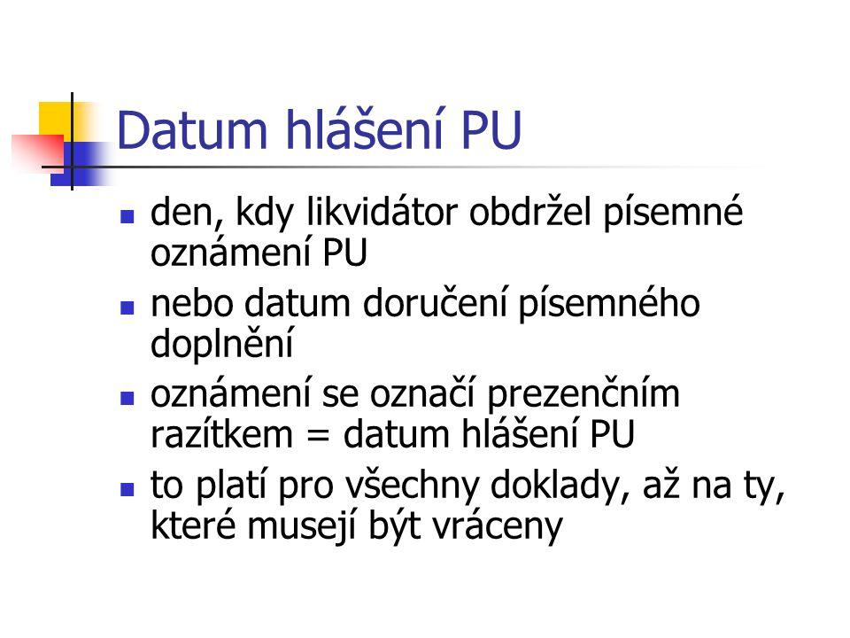 Datum hlášení PU den, kdy likvidátor obdržel písemné oznámení PU