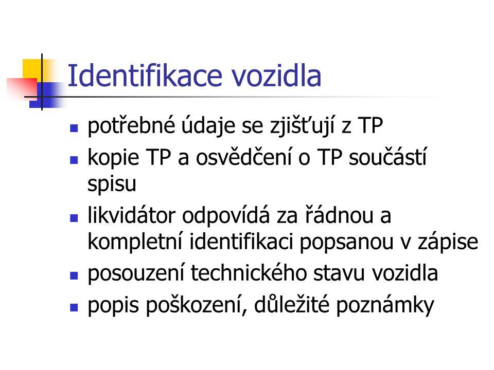 Identifikace vozidla potřebné údaje se zjišťují z TP
