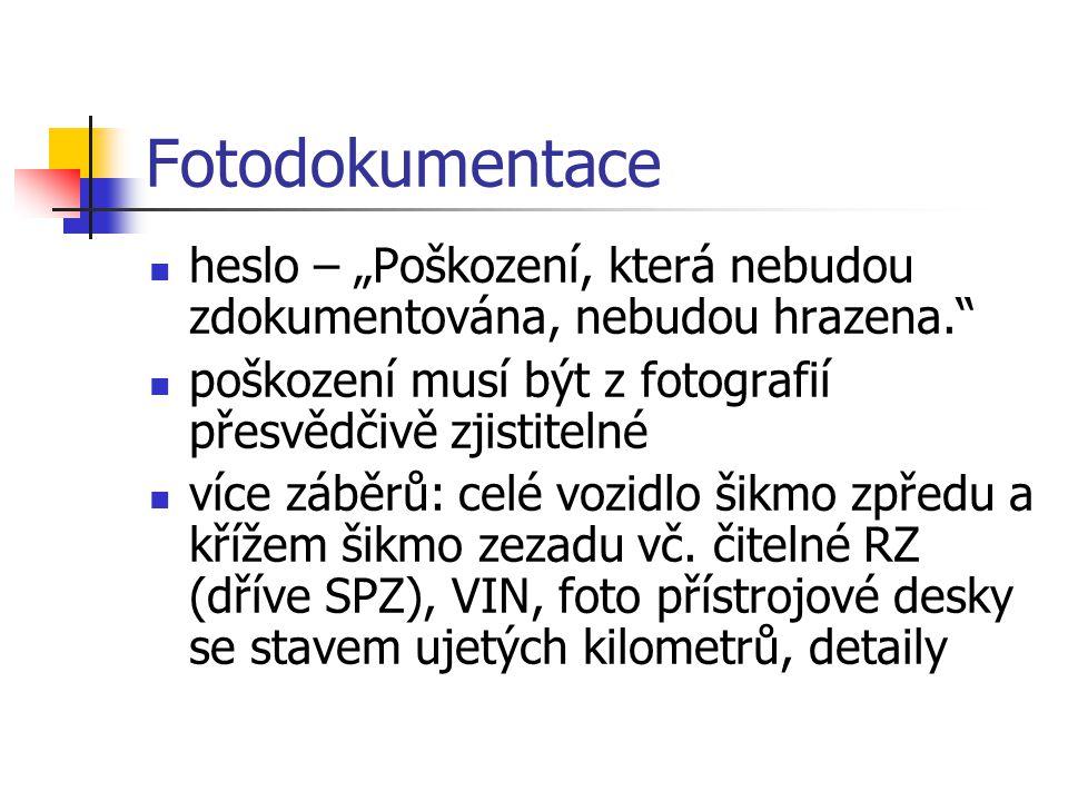 """Fotodokumentace heslo – """"Poškození, která nebudou zdokumentována, nebudou hrazena. poškození musí být z fotografií přesvědčivě zjistitelné."""