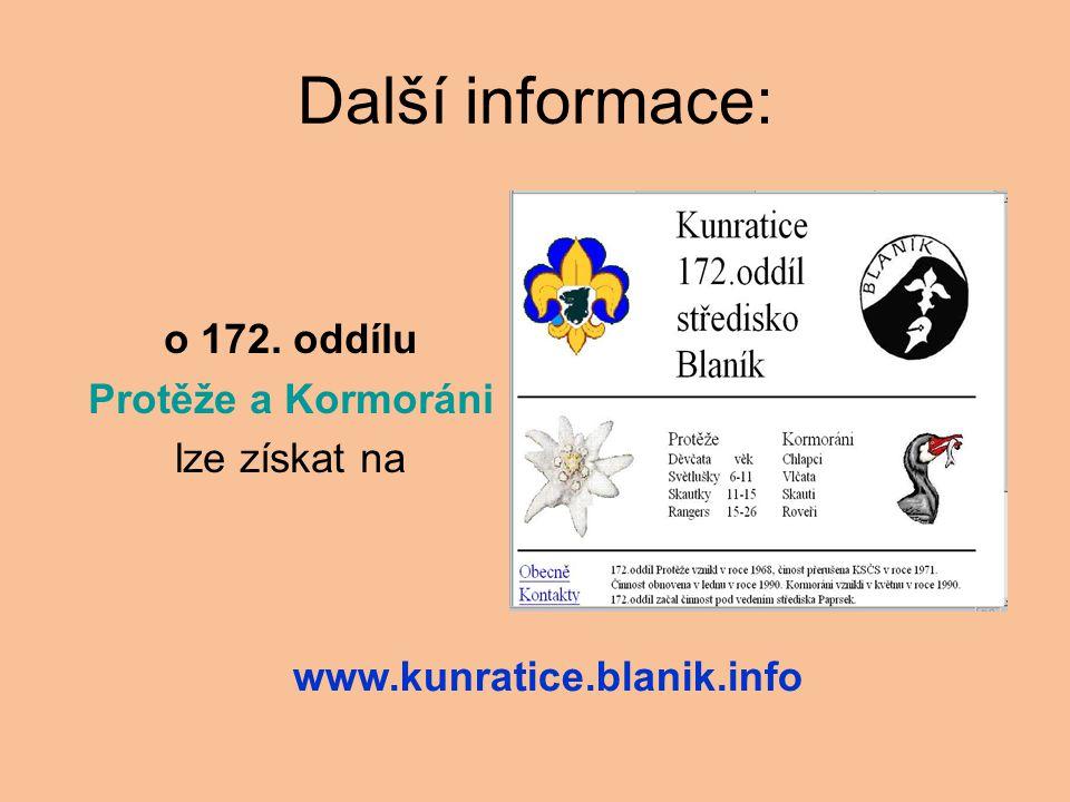 Další informace: o 172. oddílu Protěže a Kormoráni lze získat na