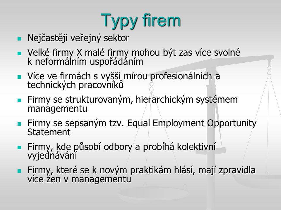 Typy firem Nejčastěji veřejný sektor