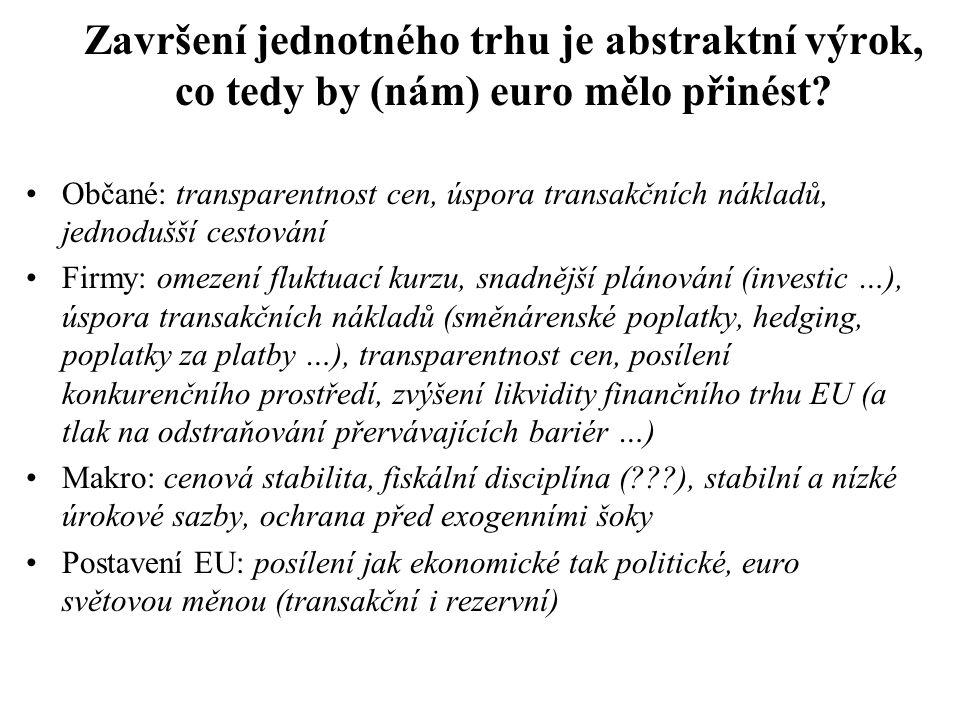 Završení jednotného trhu je abstraktní výrok, co tedy by (nám) euro mělo přinést