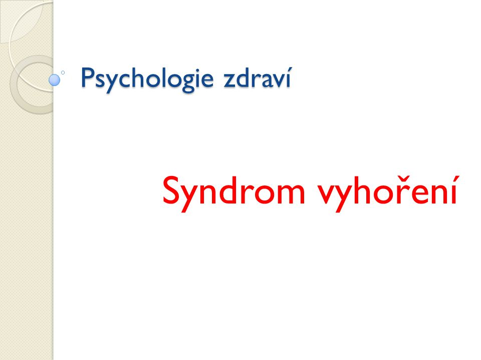 Psychologie zdraví Syndrom vyhoření