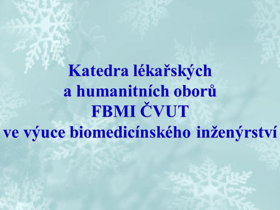 Katedra lékařských a humanitních oborů FBMI ČVUT ve výuce biomedicínského inženýrství
