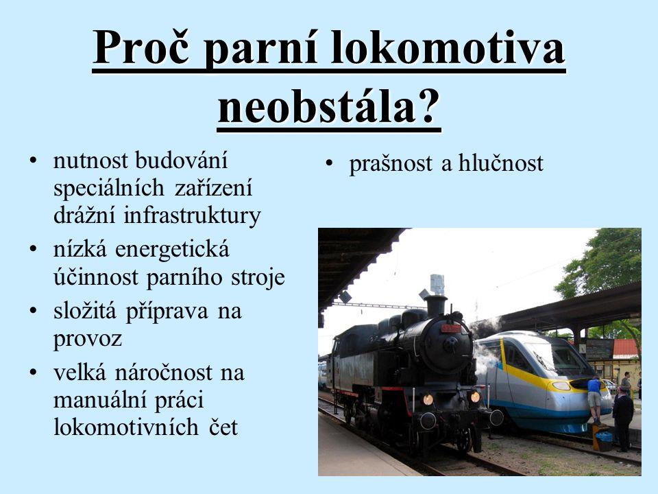 Proč parní lokomotiva neobstála