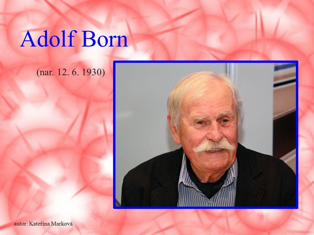 Adolf Born (nar. 12. 6. 1930) autor: Kateřina Marková