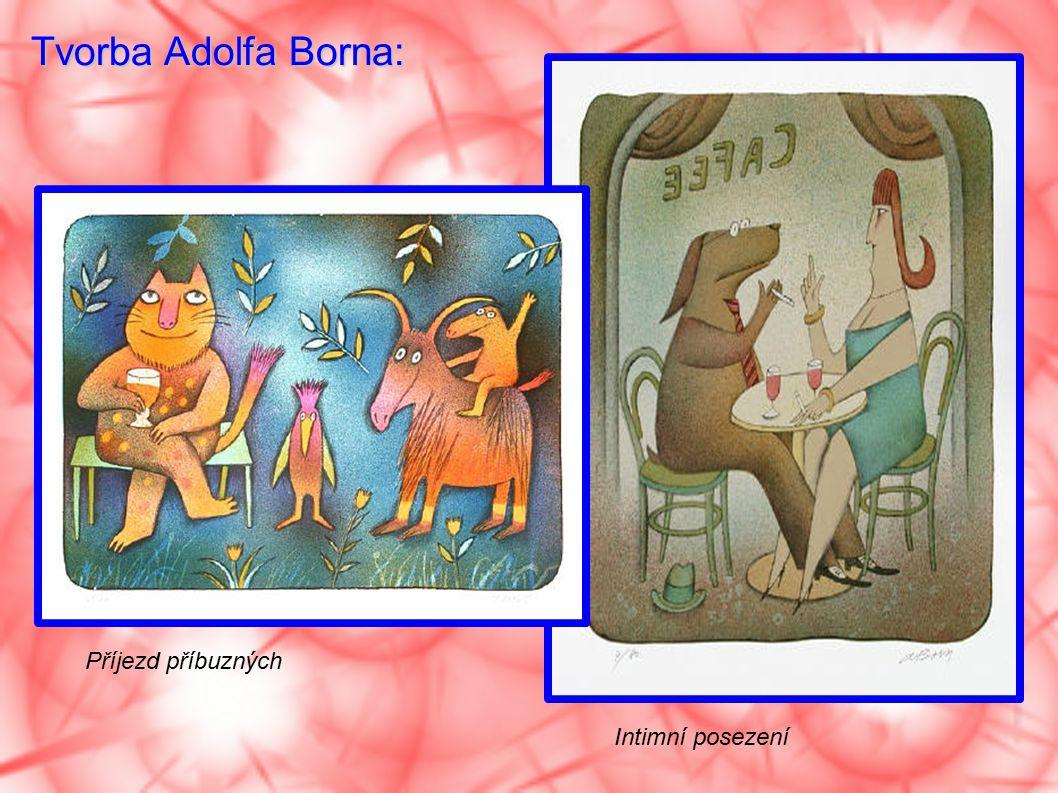 Tvorba Adolfa Borna: Příjezd příbuzných Intimní posezení