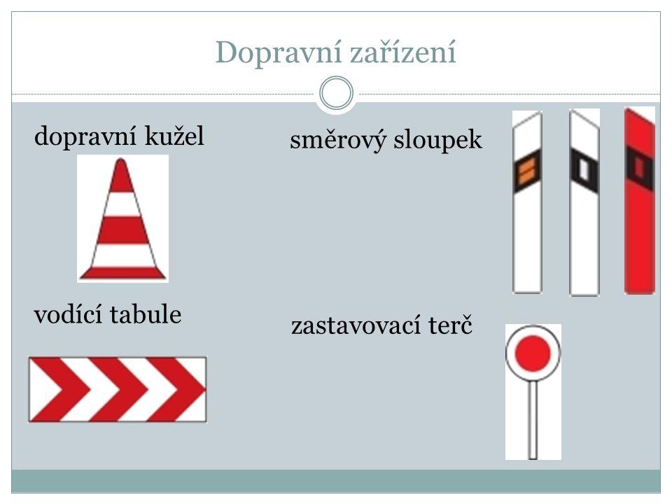 Dopravní zařízení dopravní kužel směrový sloupek vodící tabule