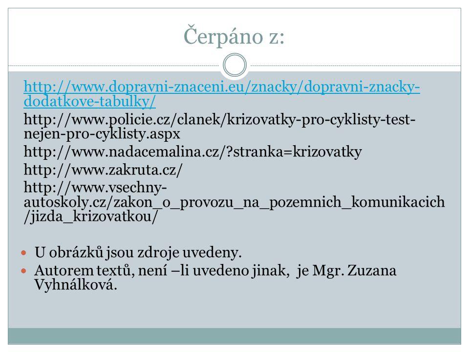Čerpáno z: http://www.dopravni-znaceni.eu/znacky/dopravni-znacky-dodatkove-tabulky/