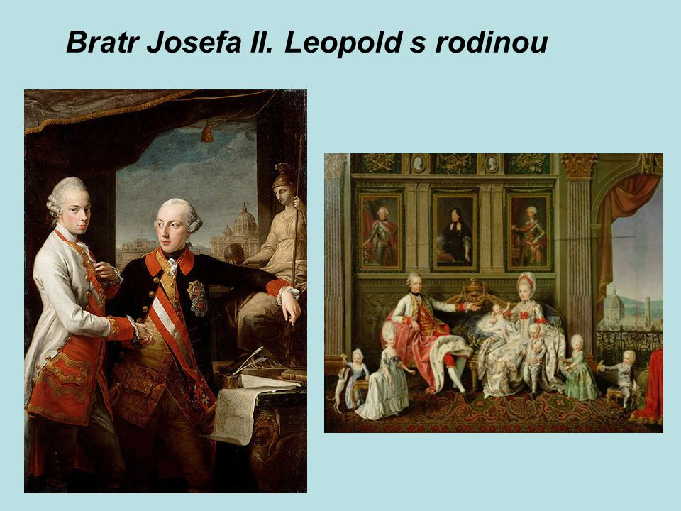 Bratr Josefa II. Leopold s rodinou