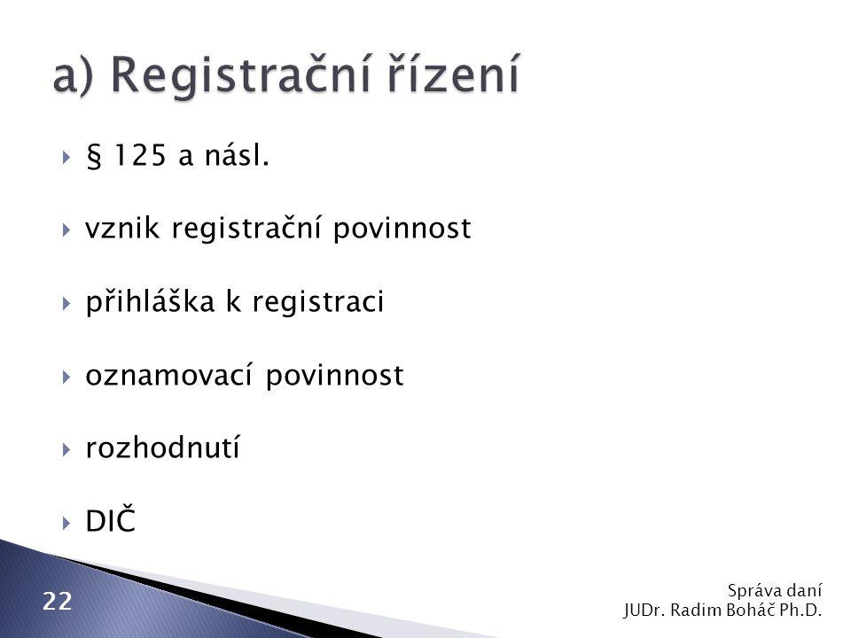 a) Registrační řízení § 125 a násl. vznik registrační povinnost