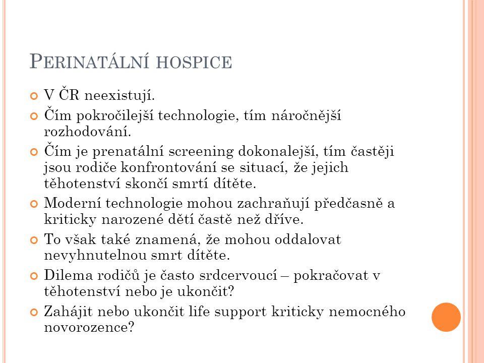 Perinatální hospice V ČR neexistují.