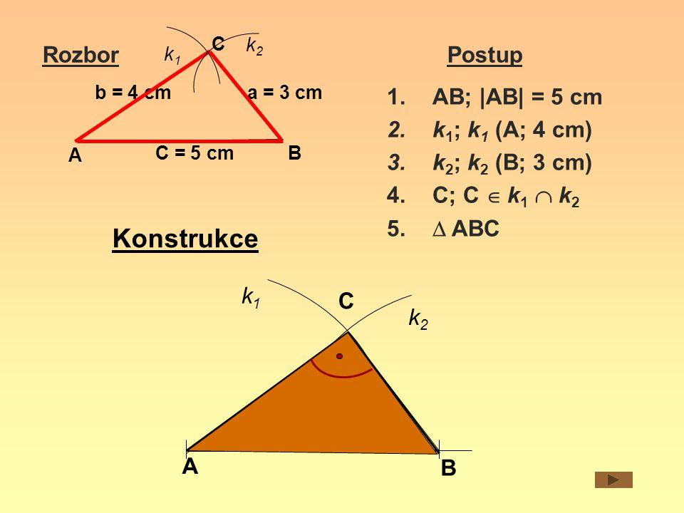 Konstrukce Rozbor Postup AB; |AB| = 5 cm k1; k1 (A; 4 cm)