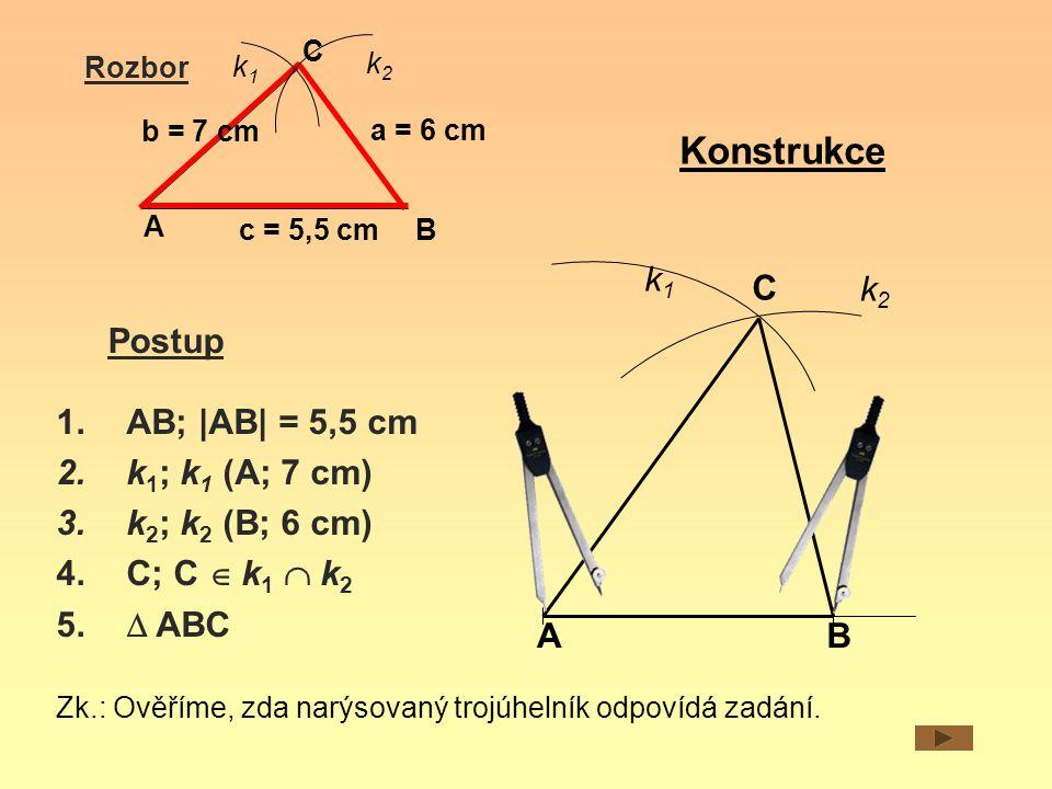 Konstrukce k1 C k2 Postup AB; |AB| = 5,5 cm k1; k1 (A; 7 cm)