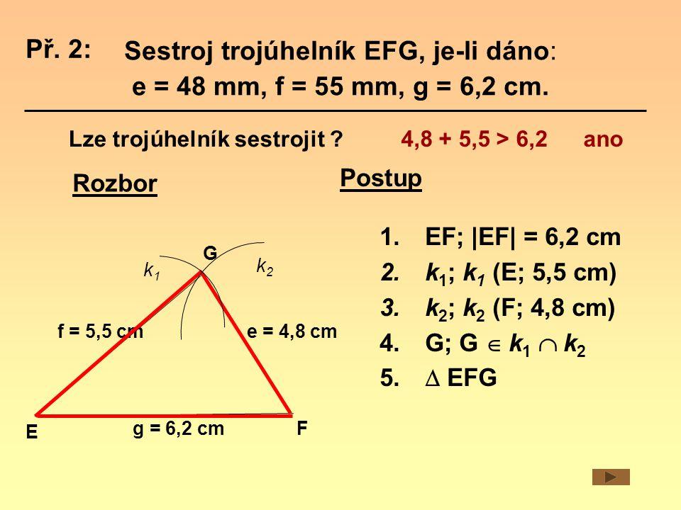 Sestroj trojúhelník EFG, je-li dáno: e = 48 mm, f = 55 mm, g = 6,2 cm.