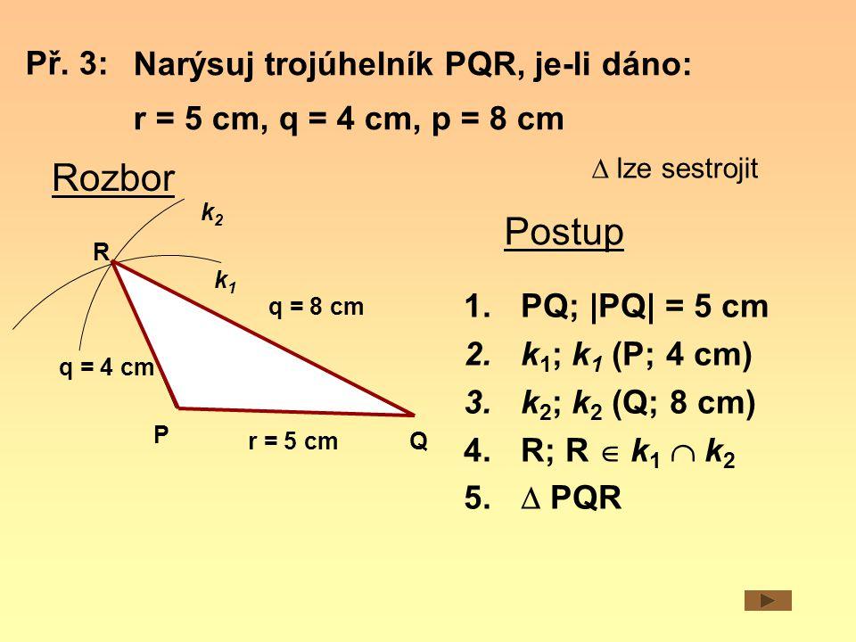 Narýsuj trojúhelník PQR, je-li dáno: r = 5 cm, q = 4 cm, p = 8 cm