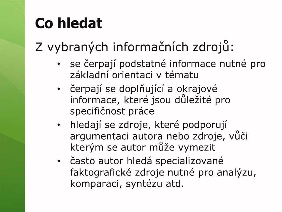 Co hledat Z vybraných informačních zdrojů:
