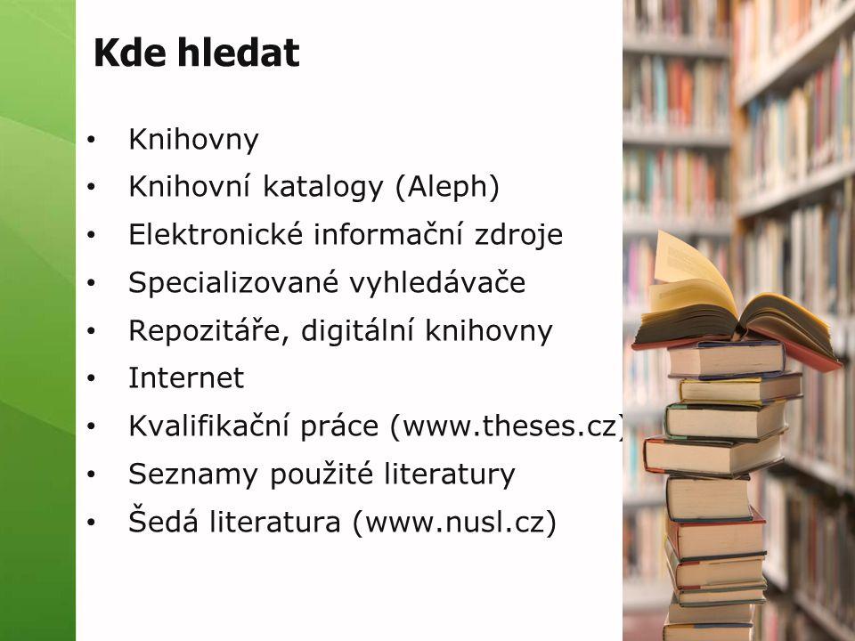 Kde hledat Knihovny Knihovní katalogy (Aleph)