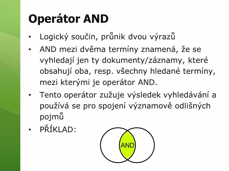Operátor AND Logický součin, průnik dvou výrazů