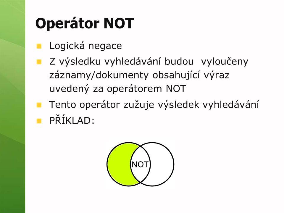 Operátor NOT Logická negace
